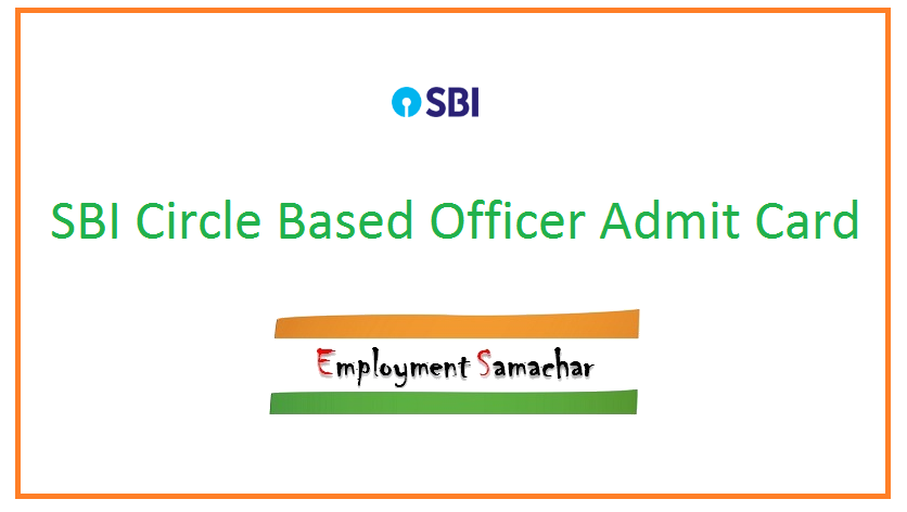 SBI Circle Based Officer Admit Card