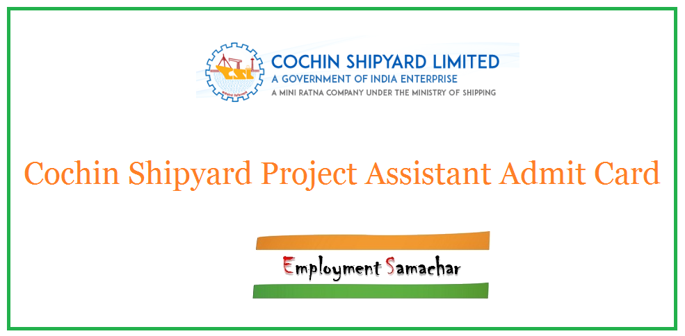 Cochin Shipyard Project Assistant Admit Card