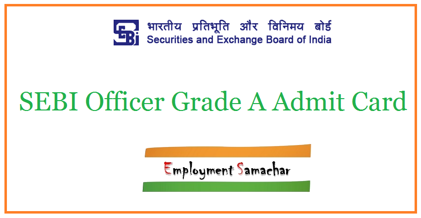 SEBI Officer Grade A Admit Card