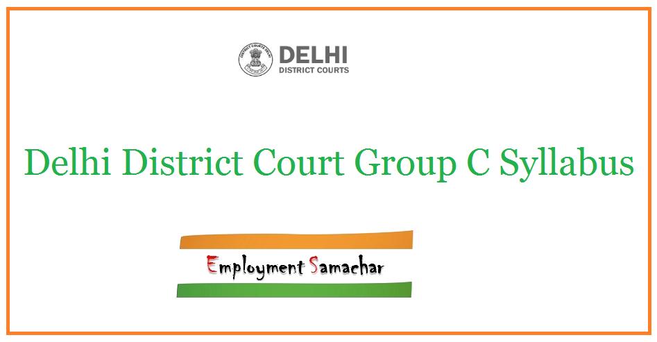 Delhi District Court Group C Syllabus