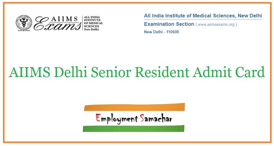 AIIMS Delhi Senior Resident Admit Card
