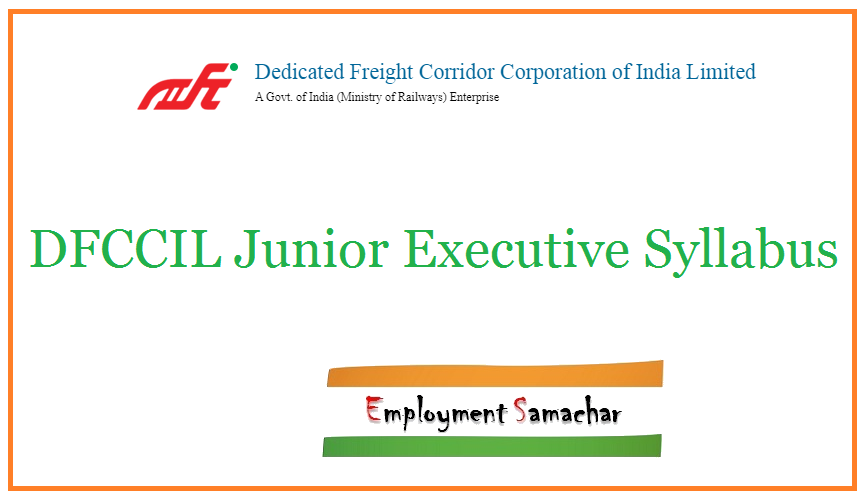DFCCIL Junior Executive Syllabus