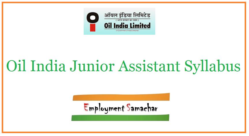 Oil India Junior Assistant Syllabus