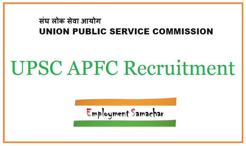 UPSC APFC Recruitment